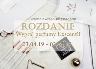 Wredna z wyboru: ZNANE ZAPACHY W PRZYSTĘPNEJ CENIE? Perfumy od Exscenti + Rozdanie