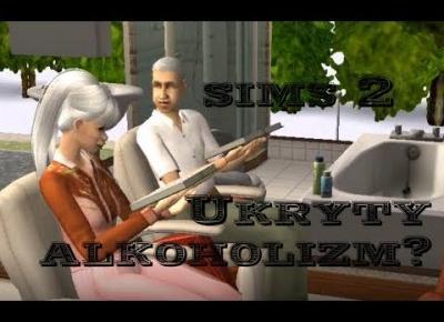 Sims 2 Szybki Strzał: Ukryty alkoholizm / Letni śnieg