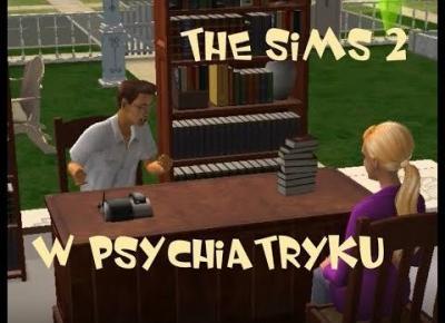 Sims 2 Pokolenie: sez 5 odc 35 cz. 2: Szpital psychiatryczny