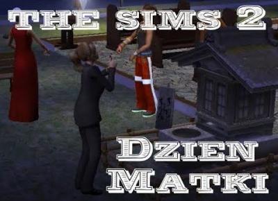 Sims 2 Pokolenie: sez 5 odc 32 - Dzień Matki i nowy Aleksander