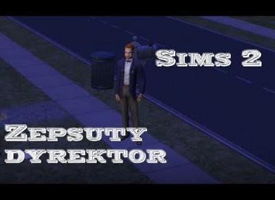 Sims 2 Verona cz. 8: Nieinteligentna matka i zepsuty dyrektor