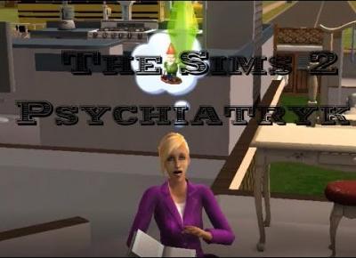 Sims 2 Pokolenie: sez 5 odc 51 - Co dzieje się w psychiatryku, zostaje w psychiatryku.