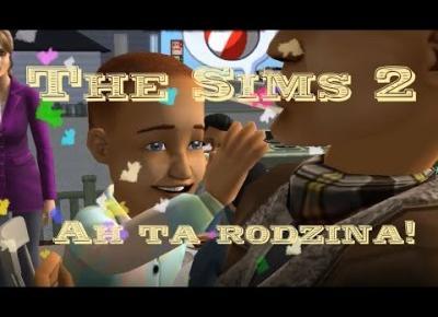 Sims 2 Pokolenie: sez 5 odc 56 - Ah ta rodzina!