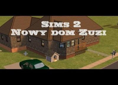 Sims 2 Szybki strzał: Nowy dom Zuzi | Zdeformowane stopy | Jak Romeo i Julia