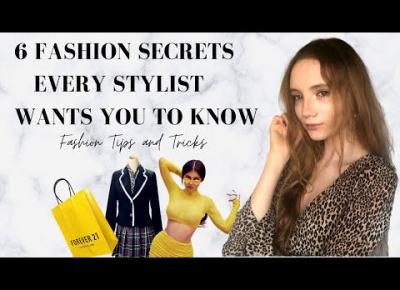 6 Fashion Secrets every stylist wants you to know - style tips and tricks from a personal stylist