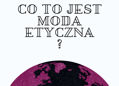 Co to jest moda etyczna? 4 filary sustainable fashion.