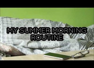 MY SUMMER MORNING ROUTINE I SuzaneKate