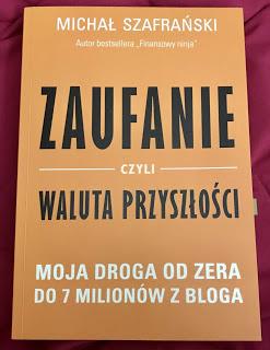 Takie książki - Taka Troche o książkach czyli.. : Michał Szafrański - Zaufanie, czyli waluta przyszłości