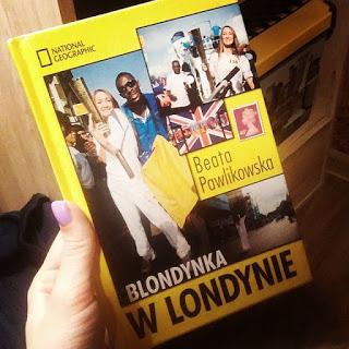 Takie książki - Taka Troche o książkach, czyli.. : Beata Pawlikowska - Blondynka w Londynie
