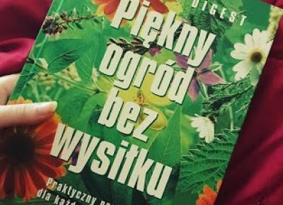 Takie książki - Taka Troche o książkach czyli.. : Reader's Digest - Piękny ogród bez wysiłku. Praktyczny poradnik dla każdego ogrodnika