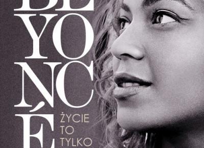 Takie filmy - Taka Troche o filmie..: Beyonce: życie to tylko sen