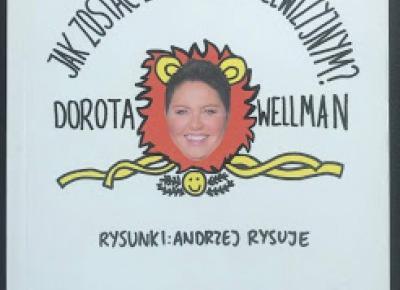 Takie książki - Taka Troche o książkach czyli.. : Dorota Wellman - Jak zostać zwierzem telewizyjnym?