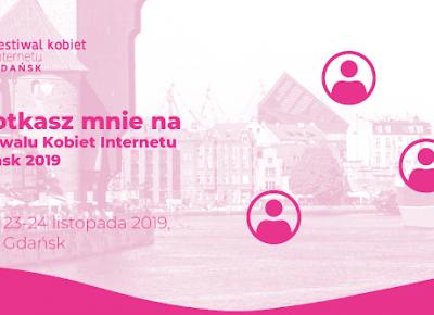 Jedziemy na Festiwal Kobiet Internetu - KRULCZUK - Blog ogrodniczo - lifestylowy