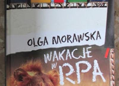 Takie książki - Taka Troche o książkach czyli.. : Olga Morawska - Wakacje w RPA