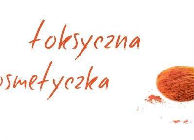 Toksyczna kosmetyczka: Jak pielęgnować, żeby nie zwariować… Komedogenność i aknegenność kosmetyków.