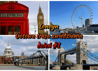Londyn - gotowa trasa zwiedzania - dzień #1 - pobierz PDF - TravelAnQa