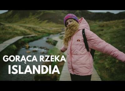 Gorąca Rzeka ISLANDIA Reykjadalur | Czy ona naprawdę istnieje?