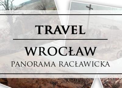 Panorama Racławicka - fotorelacja