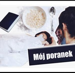 MÓJ PORANEK | MY MORNING ROUTINE