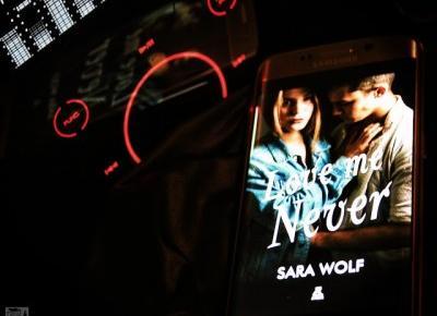 Tysiąc Żyć Czytelnika: | 124 | 'Love me never' Sara Wolf