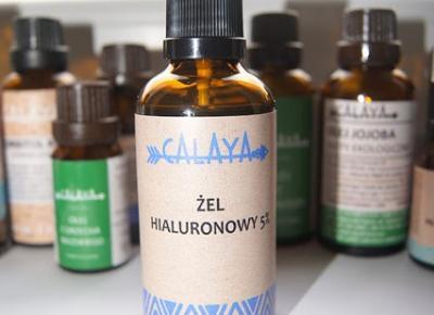 ŻEL HIALURONOWY 5% !!! - CALAYA | Domowe Kosmetyki