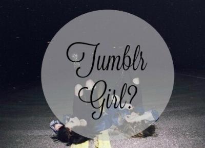Werciax: Tumblr Girl?