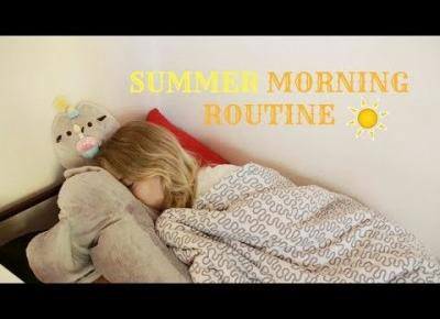 SUMMER MORNING ROUTINE 2017