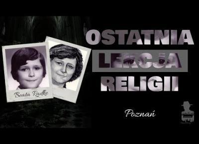 Beata Radke - OSTATNIA LEKCJA RELIGII | ZAGADKI KRYMINALNE