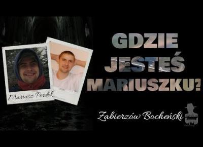 Mariusz Perdek - GDZIE JESTEŚ MARIUSZKU? | ZAGADKI KRYMINALNE