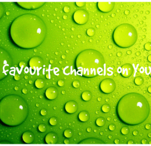 My 3 Favourite Channels On Youtube - Yesterday