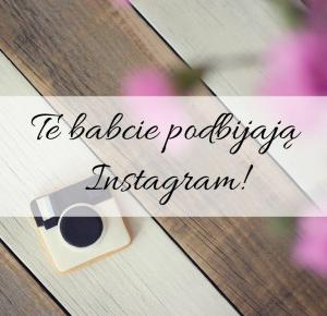 Te babcie podbijają Instagram!