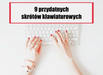 9 przydatnych skrótów klawiaturowych