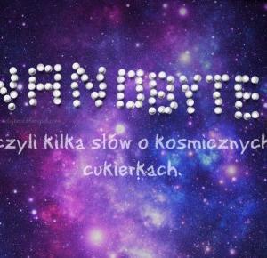Yovita: Nanobytes, czyli kila słów o kosmicznych cukierkach