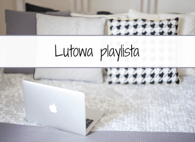 Lutowa playlista