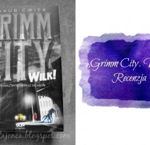 Yovita: Jakub Ćwiek - ,,Grimm City. Wilk!''