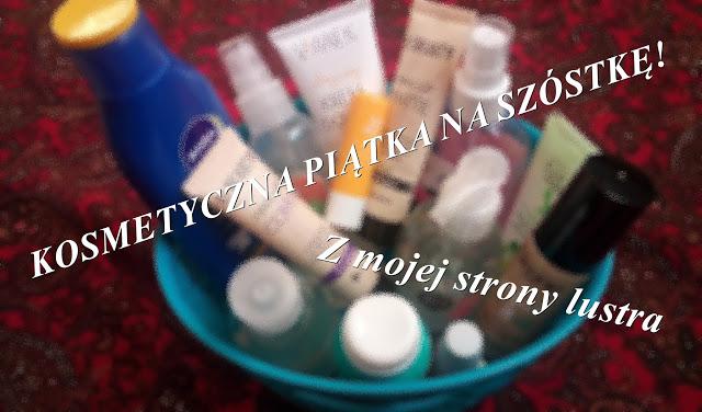 Z mojej strony lustra: Kosmetyczna piątka na szóstkę! #2