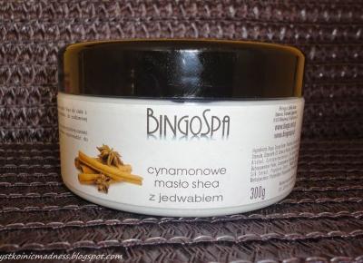 Z mojej strony lustra: Cynamonowe masło shea z jedwabiem od BingoSpa