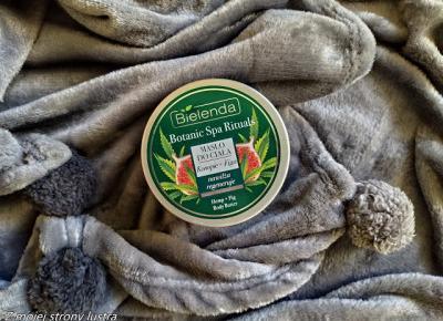 Bielenda Masło do ciała Botanic Spa Rituals Konopie + Figa | Z mojej strony lustra - blog kosmetyczny