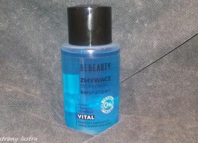 BeBeauty: dwufazowy zmywacz do paznokci | Z mojej strony lustra - blog kosmetyczny