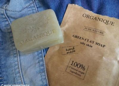 Organique mydło z zieloną glinką do skóry tłustej | Z mojej strony lustra - blog kosmetyczny
