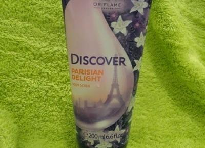 Z mojej strony lustra: Scrub do ciała Oriflame Discover Parisian Delight