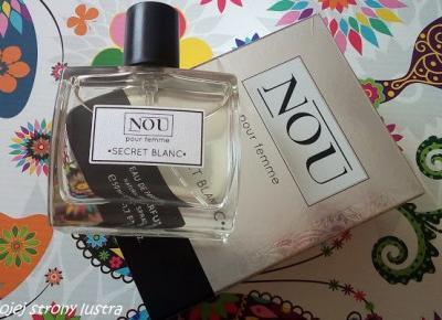 NOU Secret Blanc Perfumowana woda dla kobiet | Z mojej strony lustra - blog kosmetyczny