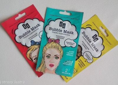 Z mojej strony lustra: AA maska bąbelkowa nawilżenie i świeżość