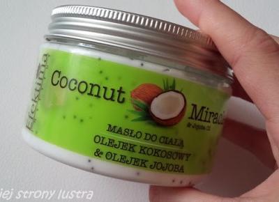 Efektima masło do ciała olejek kokosowy & olejek jojoba | Z mojej strony lustra - blog kosmetyczny