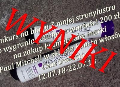 Z mojej strony lustra: WYNIKI konkursu z marką Paul Mitchell i sklepem Miasto Włosów