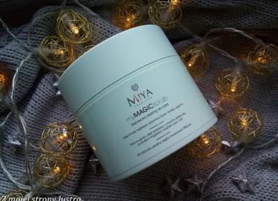 myMAGICscrub, czyli ekspresowy peeling do ciała Miya - recenzja | Z mojej strony lustra - blog kosmetyczny