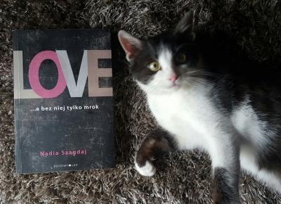 LOVE... A BEZ NIEJ TYLKO MROK     Z naciskiem na szczęście