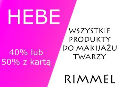 Zona Bloguje - swiat okiem kobiety: Promocja HEBE - produkty do makijazu RIMMEL az 40% (z karta 50%)