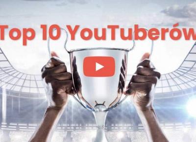 Top 10 Polskich YouTuberów!