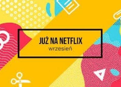 Netflix wraca do rzeczywistości i zasypuje nas serialami. Lista nowości na wrzesień 2019